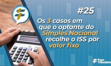 #25: Os 3 casos em que o optante do Simples Nacional recolhe o ISS por valor fixo