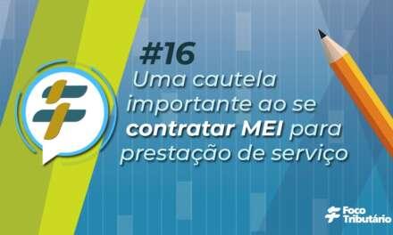 #16: Uma cautela importante ao se contratar MEI para prestação de serviço