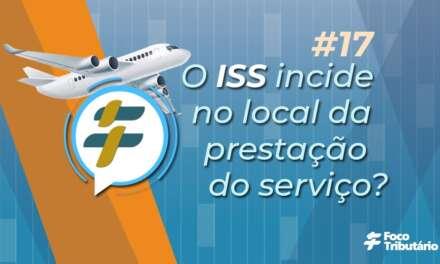 #17: O ISS incide no local da prestação do serviço?