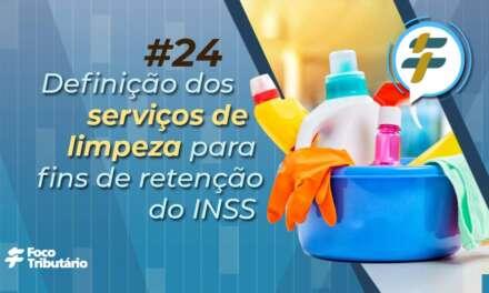#24: Definição dos serviços de limpeza para fins de retenção do INSS