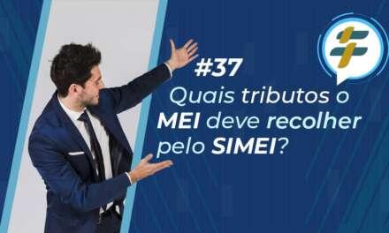 #37: Quais tributos o MEI deve recolher pelo SIMEI?