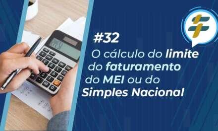 #32: O cálculo do limite de faturamento do MEI ou do Simples Nacional