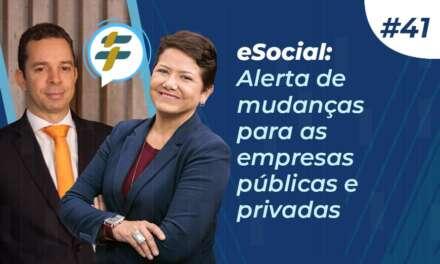 #41 – eSocial: Alerta de mudanças para as empresas públicas e privadas