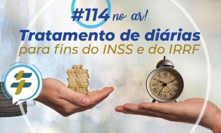 #114: Tratamento de diárias para fins do INSS e do IRRF