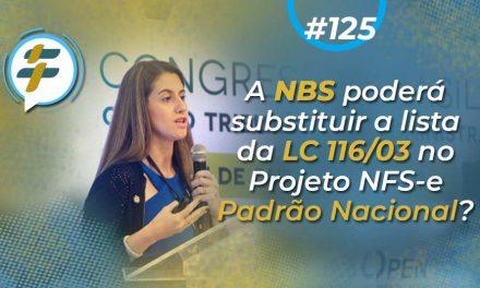 #125: A NBS poderá substituir a lista da LC 116/03 no Projeto NFS-e Padrão Nacional?