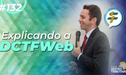 #132: Explicando a DCTFWeb