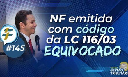 #145: NF emitida com código da LC 116/03 equivcado