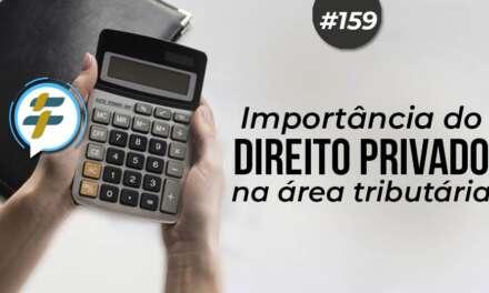 #159: Importância do direito privado na área tributária