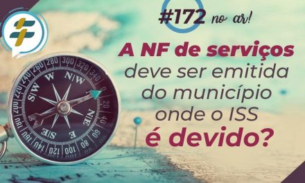 #172: A NF de serviços deve ser emitida do município onde o ISS é devido?