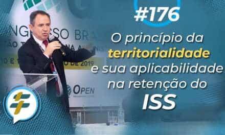 #176: O princípio da territorialidade e sua aplicabilidade na retenção do ISS