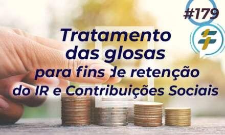 #179: Tratamento das glosas para fins de retenção de IR e Contribuições Sociais