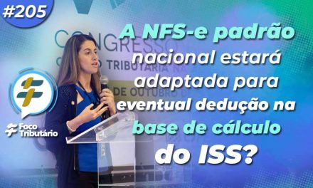 #205: A NFS-e Padrão Nacional estará adaptada para eventual dedução na base de cálculo do ISS?