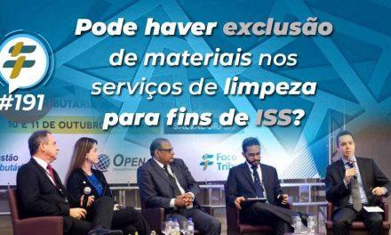 #191: Pode haver exclusão de materiais nos serviços de limpeza para fins de ISS?