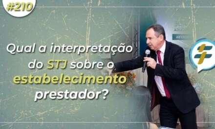 #210: Qual a interpretação do STJ sobre o estabelecimento prestador?