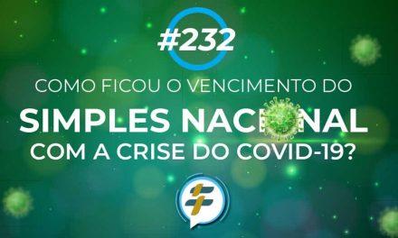 #232: Como ficou o vencimento do Simples Nacional com a crise do Covid-19?
