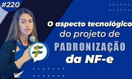 #220: O aspecto tecnológico do projeto de padronização da NF-e