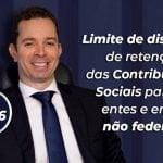 #226: Limite de dispensa de retenção das Contribuições Sociais para os entes e empresas não federais