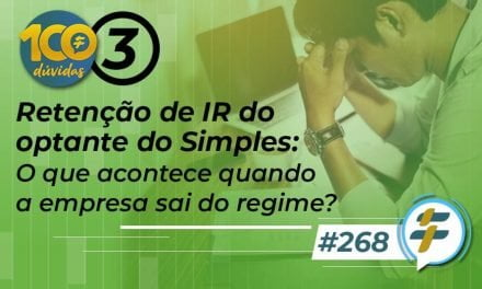 #268: Retenção de IR do optante do Simples: o que acontece quando a empresa sai do regime?