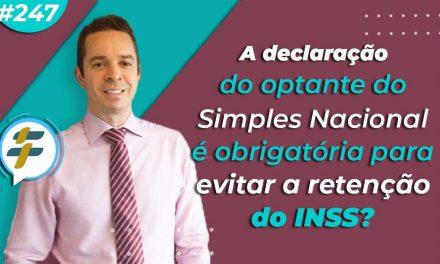 #247: A declaração do optante do Simples Nacional é obrigatória para evitar a retenção do INSS?
