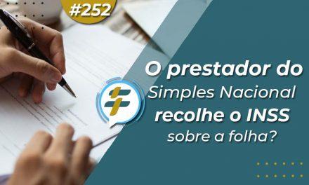 #252: O prestador do Simples Nacional recolhe o INSS sobre a folha?