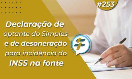 #253: Declaração de optante do Simples e de desoneração para incidência do INSS na fonte