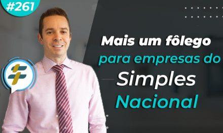 #261: Mais um fôlego para empresas do Simples Nacional
