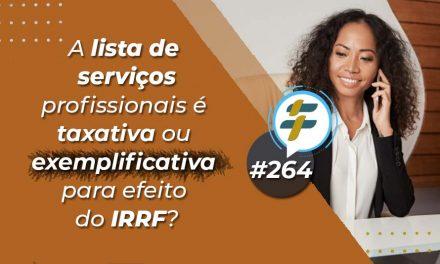 #264: A lista de serviços profissionais é taxativa ou exemplificativa para efeito do IRRF?