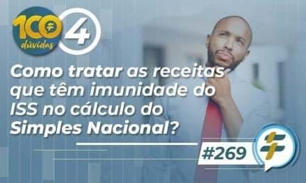 #269: Como tratar as receitas que têm imunidade do ISS no cálculo do Simples Nacional?