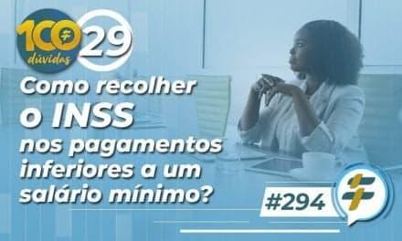 #294: Como recolher o INSS nos pagamentos inferiores a um salário mínimo?