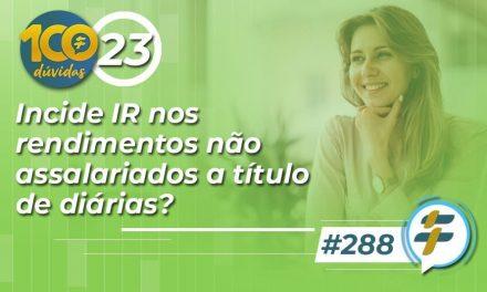 #288: Incide IR nos rendimentos não assalariados a título de diárias?
