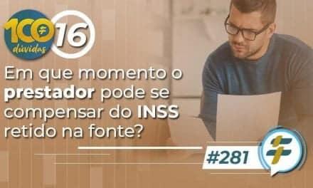 #281: Em que momento o prestador pode se compensar do INSS retido na fonte?
