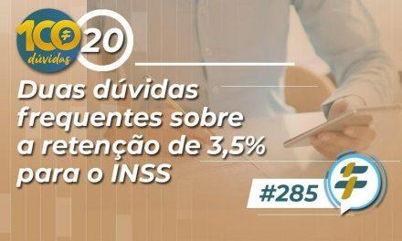 #285: Duas dúvidas frequentes sobre a retenção de 3,5% para o INSS