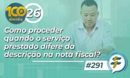 #291: Como proceder quando o serviço prestado difere da descrição na nota fiscal?