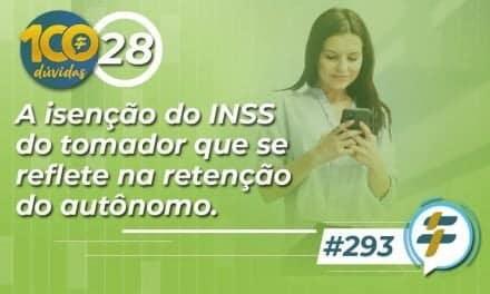 #293: A isenção do INSS do tomador que se reflete na retenção do autônomo