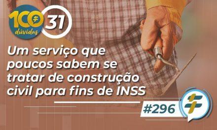 #296: Um serviço que poucos sabem se tratar de construção civil para fins de INSS