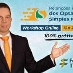 """Workshop Gratuito e Online """"Retenções Tributárias dos Optantes do Simples Nacional"""": Participe!"""