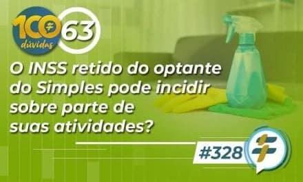 #328: O INSS retido do optante do Simples pode incidir sobre parte de suas atividades?
