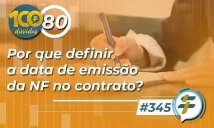 #345: Por que definir a data de emissão da NF no contrato?