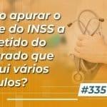 #335: Como apurar o limite do INSS a ser retido do segurado que possui vários vínculos?