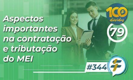 #344: Aspectos importantes na contratação e tributação do MEI