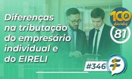#346: Diferenças na tributação do empresário individual e do EIRELI