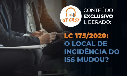 LC 175/2020: O local de incidência do ISS mudou?