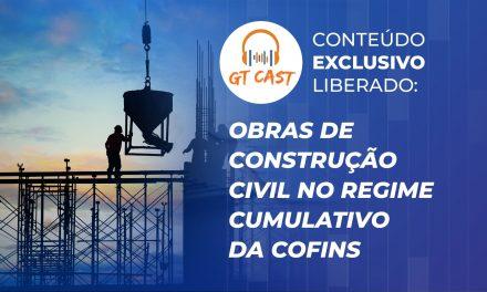 Obras de construção civil no regime cumulativo da COFINS