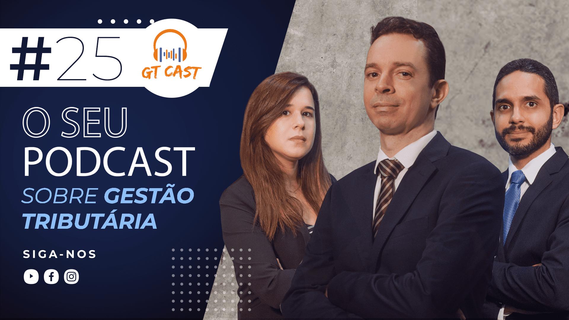 gt-cast-25-janeiro-2021-o-seu-podcast-sobre-gestao-tributaria