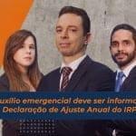 O auxílio emergencial deve ser informado na Declaração de Ajuste Anual do IRPF?