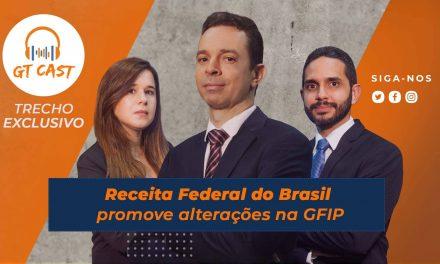 Receita Federal do Brasil promove alterações na GFIP