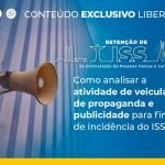 Como analisar a atividade de veiculação de propaganda e publicidade para fins de incidência do ISS?