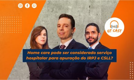 Home care pode ser considerado serviço hospitalar para apuração do IRPJ e CSLL?