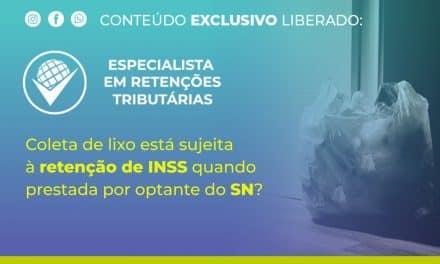 Coleta de lixo está sujeita à retenção de INSS quando prestada por optante do SN?