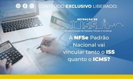 A NFSe Padrão Nacional vai vincular tanto o ISS quanto o ICMS?